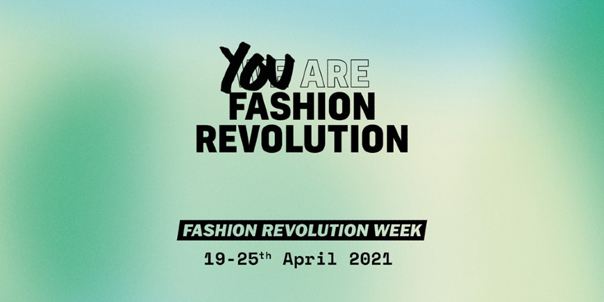 Fashion Revolution Week 2021